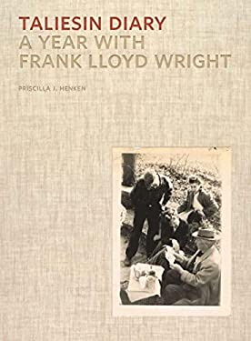 Taliesin Diary: A Year with Frank Lloyd Wright 9780393733808