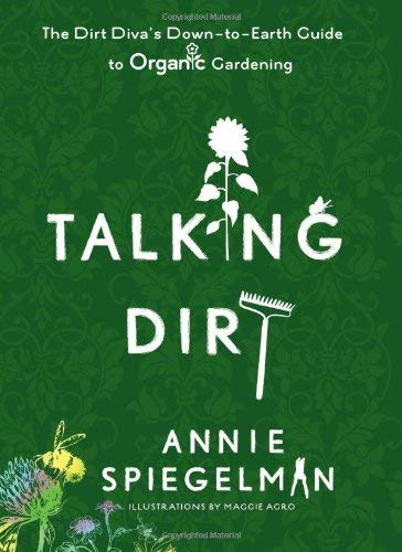 Talking Dirt: The Dirt Diva's Down-To-Earth Guide to Organic Gardening 9780399535659