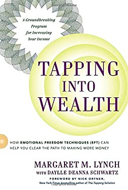 Tapping into Wealth: How Emotional Freedom Technique (EFT) Can Help You Clear the Path to Making More Money 9780399164095