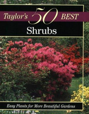 Taylor's 50 Best Shrubs: Easy Plants for More Beautiful Gardens 9780395873335