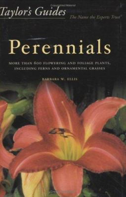 Taylor's Guide to Perennials: More Than 600 Flowering and Foliage Plants, Including Ferns and Ornamental Grasses - Flexible Binding 9780395983638