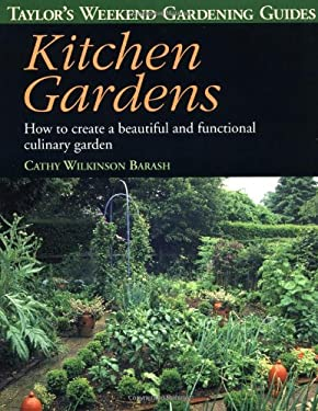 Taylor's Weekend Gardening Guide to Kitchen Gardens: How to Create a Beautiful and Functional Culinary Garden 9780395827499