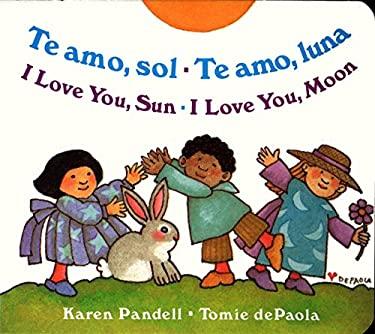 Te Amo, Sol-Te Amo, Luna/I Love You, Sun-I Love You, Moon 9780399241659