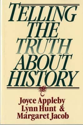 Telling the Truth about History Telling the Truth about History 9780393312867