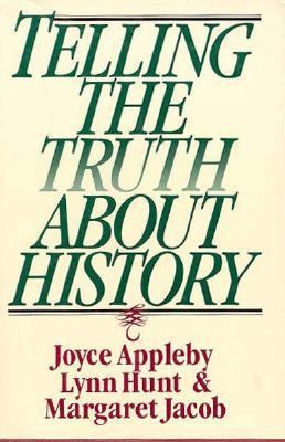 Telling the Truth about History 9780393036152