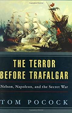 Terror Before Trafalgar: Nelson, Napoleon, and the Secret War 9780393057768