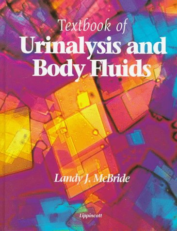 Textbook of Urinalysis and Body Fluids: A Clinical Approach 9780397552313