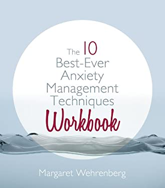 The 10 Best-Ever Anxiety Management Techniques Workbook 9780393707434