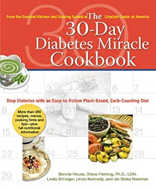 The 30-Day Diabetes Miracle Cookbook: Stop Diabetes with an Easy-To-Follow Plant-Based, Carb-Counting Diet 9780399534218