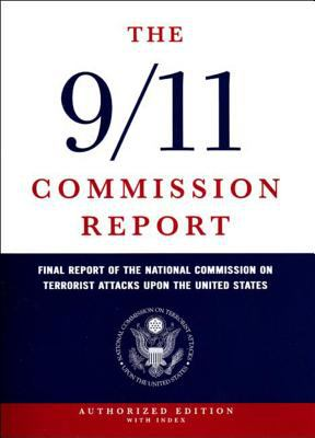 The 9/11 Commission Report: Final Report of the National Commission on Terrorist Attacks Upon the United States 9780393060416