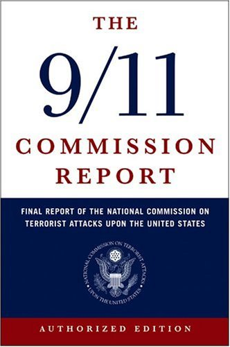 The 9/11 Commission Report: Final Report of the National Commission on Terrorist Attacks Upon the United States 9780393326710