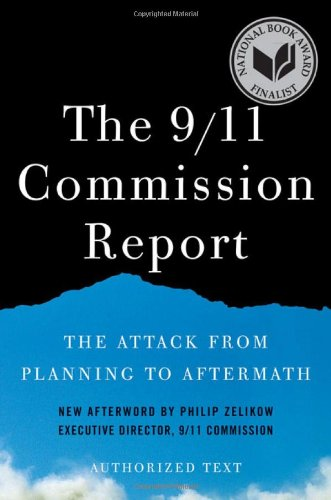 The 9/11 Commission Report: The Attack from Planning to Aftermath: Authorized Text 9780393340136