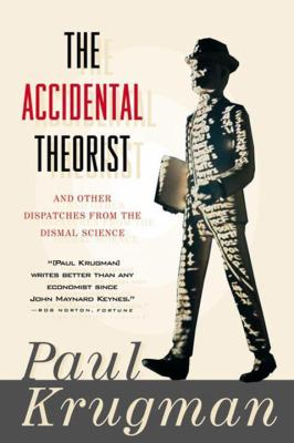 The Accidental Theorist and Other Dispatches from the Dismal Science 9780393318876