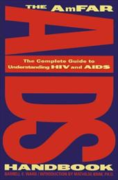The AmFAR AIDS Handbook: The Complete Guide to Understanding HIV and AIDS