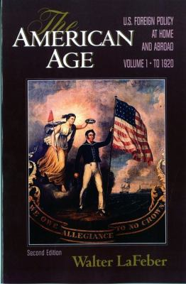 The American Age: U.S. Foreign Policy at Home and Abroad 9780393964752