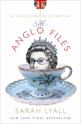 The Anglo Files: A Field Guide to the British 9780393058468