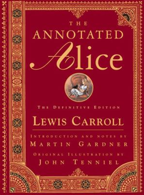 The Annotated Alice: Alice's Adventures in Wonderland & Through the Looking-Glass 9780393048476