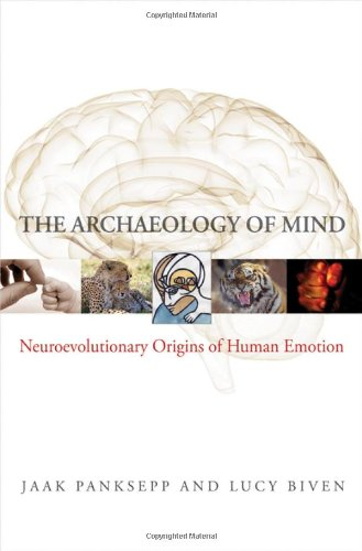 The Archaeology of Mind: Neuroevolutionary Origins of Human Emotions 9780393705317