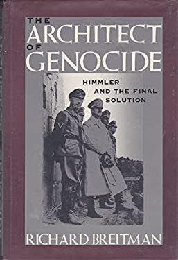 Architect of Genocide : Himmler and the Final Solution