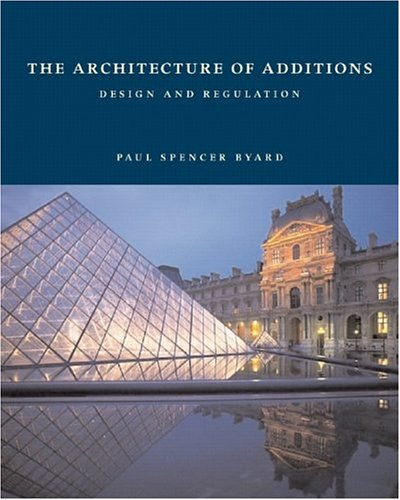 The Architecture of Additions: Design and Regulation 9780393731767