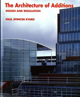 The Architecture of Additions: Design and Regulation 9780393730210