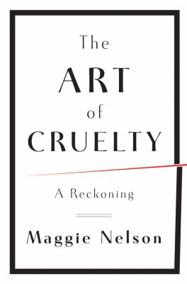 The Art of Cruelty: A Reckoning 9780393072150