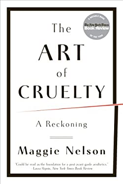The Art of Cruelty: A Reckoning 9780393343144