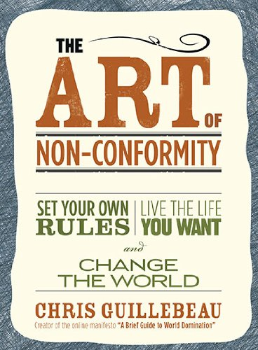 The Art of Non-Conformity: Set Your Own Rules, Live the Life You Want, and Change the World 9780399536106