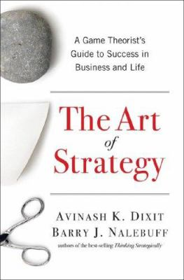 The Art of Strategy: A Game Theorist's Guide to Success in Business & Life 9780393062434
