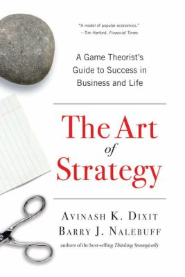 The Art of Strategy: A Game Theorist's Guide to Success in Business and Life 9780393337174