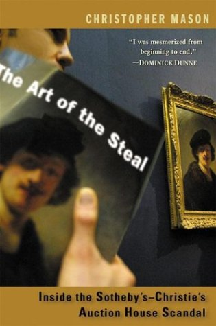 The Art of the Steal: Inside the Sotheby's-Christie's Auction House Scandal 9780399150937