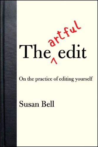 The Artful Edit: On the Practice of Editing Yourself 9780393057522