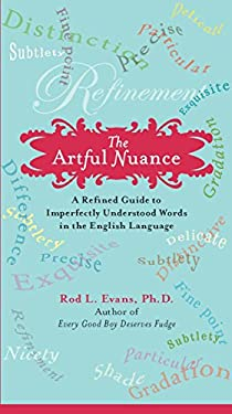 The Artful Nuance: A Refined Guide to Imperfectly Understood Words in the English Language 9780399534829