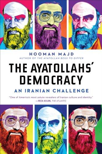 The Ayatollahs' Democracy: An Iranian Challenge 9780393340631