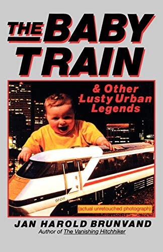 The Baby Train: And Other Lusty Urban Legends 9780393312089