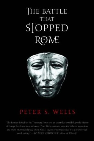 The Battle That Stopped Rome: Emperor Augustus, Arminius, and the Slaughter of the Legions in the Teutoburg Forest 9780393326437