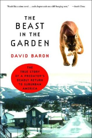 The Beast in the Garden: The True Story of a Predator's Deadly Return to Suburban America 9780393326345