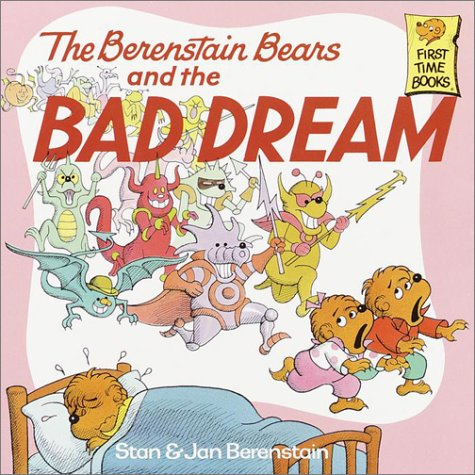 The Berenstain Bears and the Bad Dream 9780394873411
