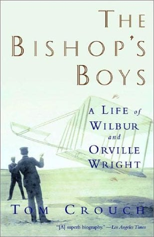 The Bishop's Boys: A Life of Wilbur and Orville Wright 9780393306958