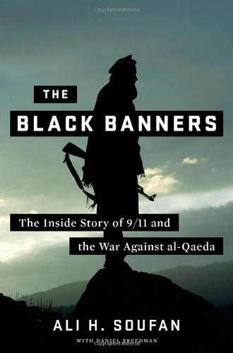The Black Banners: The Inside Story of 9/11 and the War Against Al-Qaeda 9780393079425
