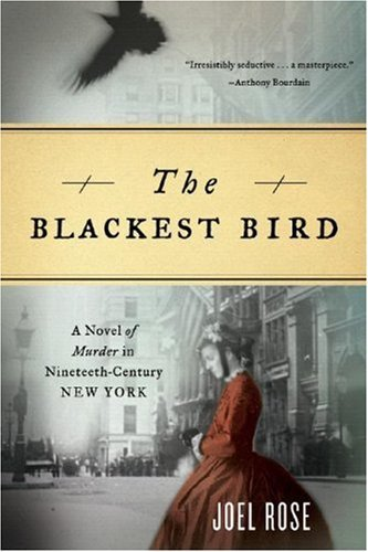 The Blackest Bird: A Novel of Murder in Nineteenth-Century New York 9780393330618