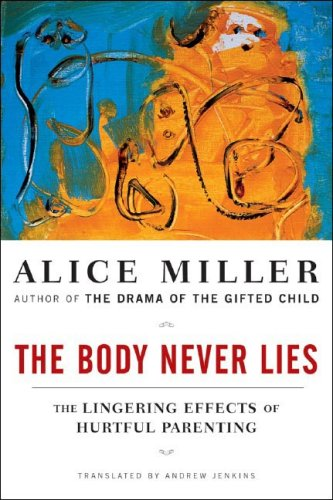 The Body Never Lies: The Lingering Effects of Hurtful Parenting 9780393328639