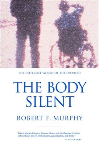 The Body Silent: The Different World of the Disabled 9780393320428
