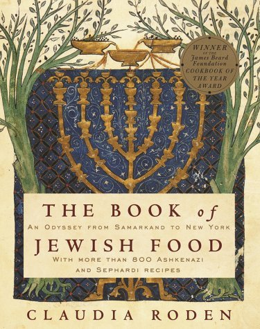 The Book of Jewish Food: An Odyssey from Samarkand to New York 9780394532585