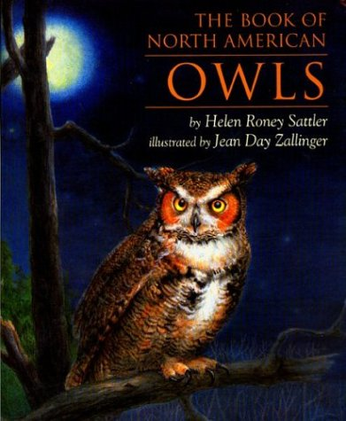 The Book of North American Owls - Sattler, Helen Roney / Zallinger, Helen R. / Zallinger, Jean Day