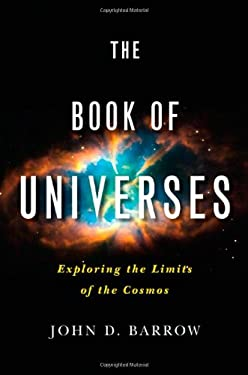 The Book of Universes: Exploring the Limits of the Cosmos 9780393081213