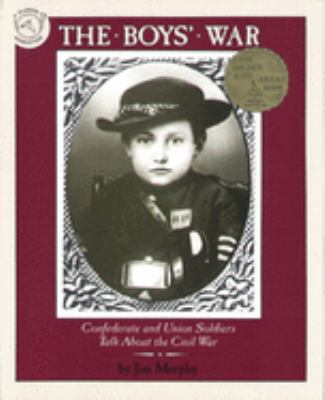 The Boys' War: Confederate and Union Soldiers Talk about the Civil War 9780395664124