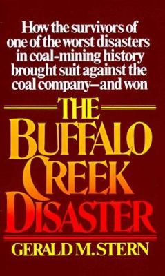 The Buffalo Creek Disaster: How the Survivors of One of the Worst Disasters in Coal-Mining History Brought Suit Against the Coal Company--And Won 9780394723433