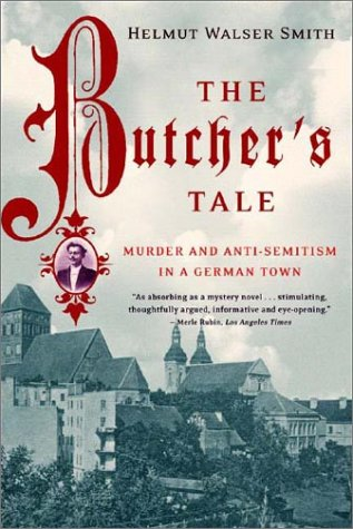 The Butcher's Tale: Murder and Anti-Semitism in a German Town 9780393325058