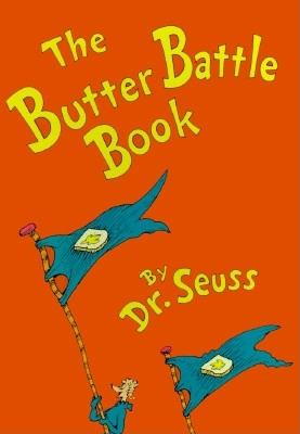 The Butter Battle Book: (New York Times Notable Book of the Year) 9780394865805